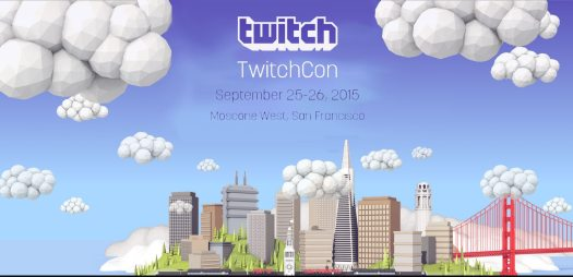 Going to TwitchCon 2015 in September? Find Out More