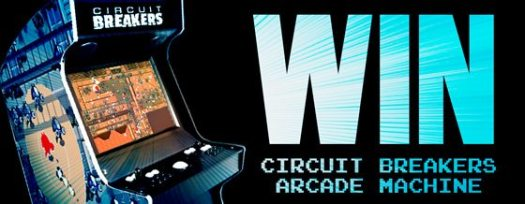 Win an Arcade Machine with CIRCUIT BREAKERS