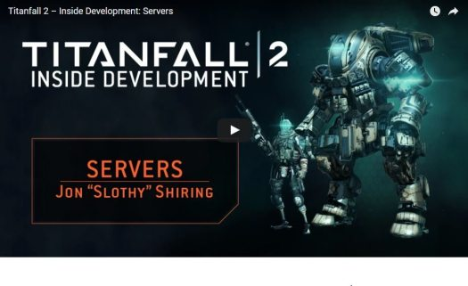 Titanfall 2 New Inside Development Series Servers Video
