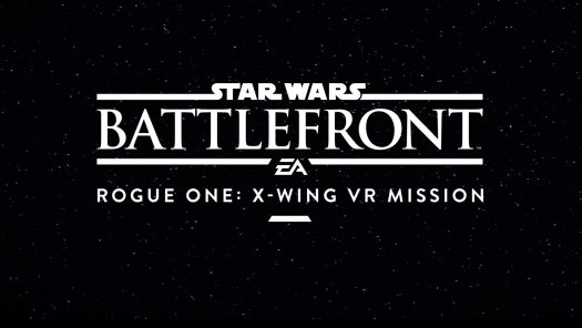 Star Wars Battlefront Rogue One: X-Wing VR Mission Detailed