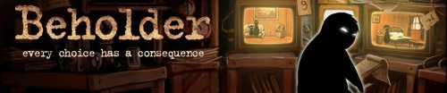 BEHOLDER by Warm Lamp Games Launches on Steam Today