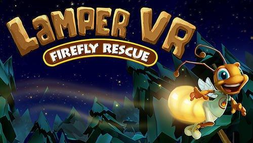 Lamper VR - Firefly Rescue