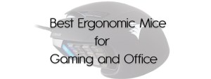 Best Ergonomic Mice for Gaming and Office