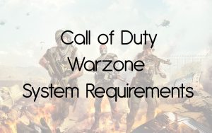 Call of Duty Warzone System Requirements Can I Run it