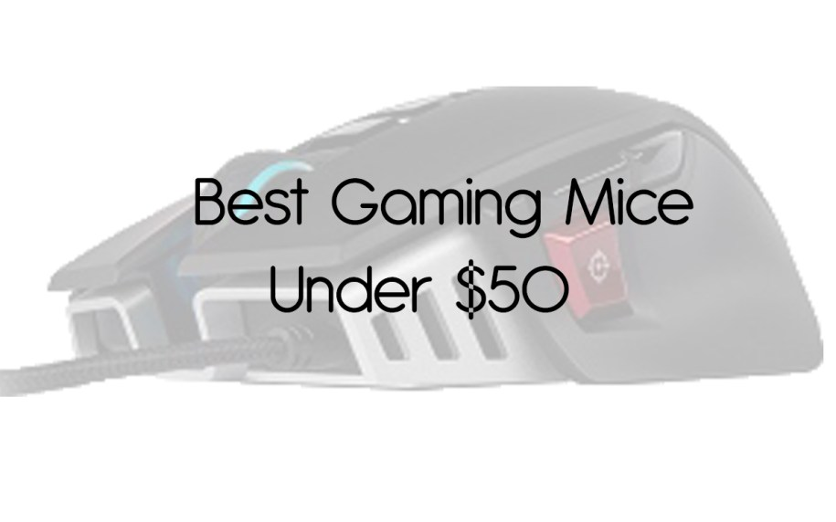 Best Gaming Mice under $50 for Competitive Gaming in 2021