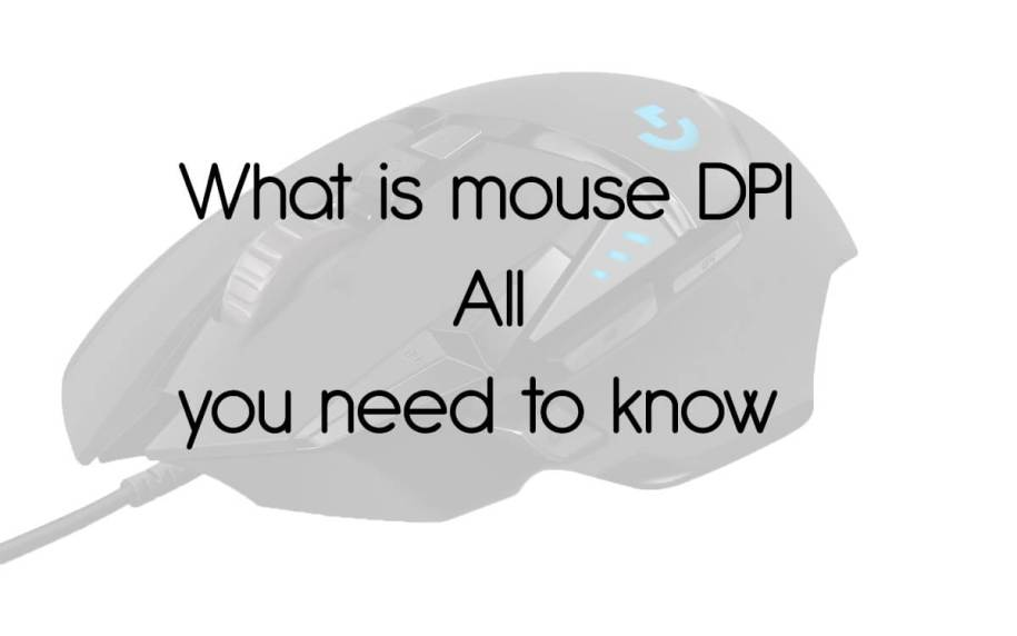 What is mouse DPI – All you need to know for making Buying Intent