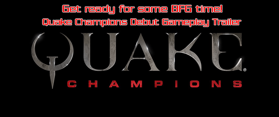 Get ready for some BFG time!  Quake Champions – Debut Gameplay Trailer