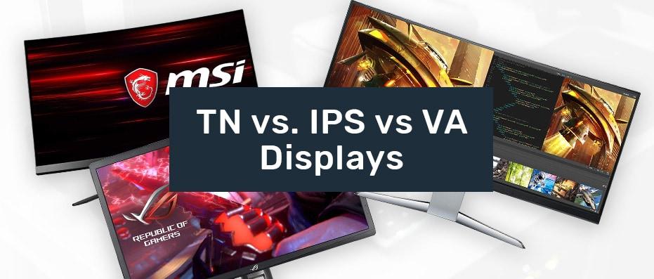 TN vs IPS vs VA