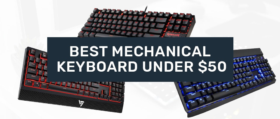 What is the Best Mechanical Keyboard for Under 50