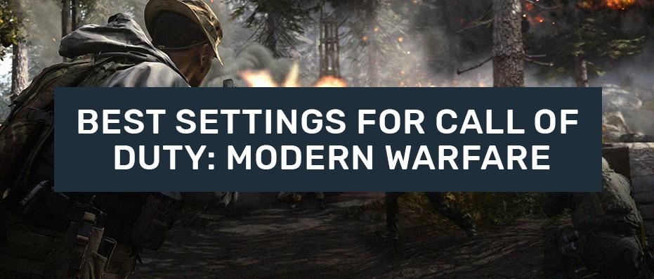 Best Settings for Call of Duty Modern Warfare