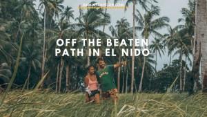 Off The Beaten Path in El Nido