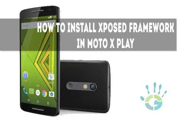how-to-install-xposed-framwork-moto-x-play