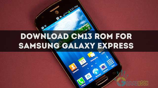 download-cm13-rom-for-galaxy-xpress