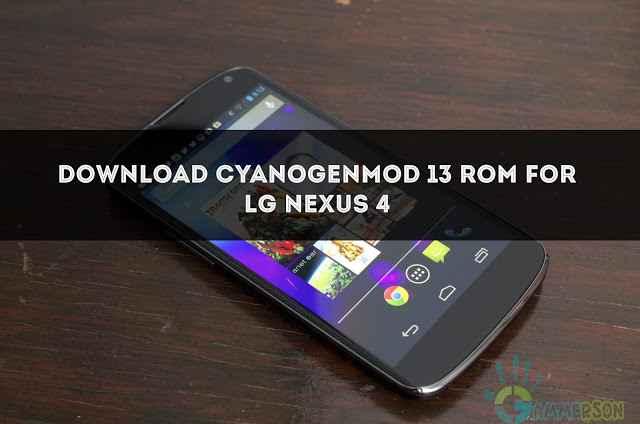 download-official-cm13-for-nexus-4