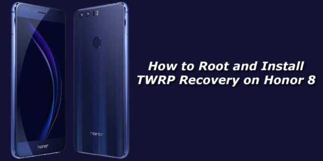 How to Root Huawei Honor 8 and installl TWRP recovery