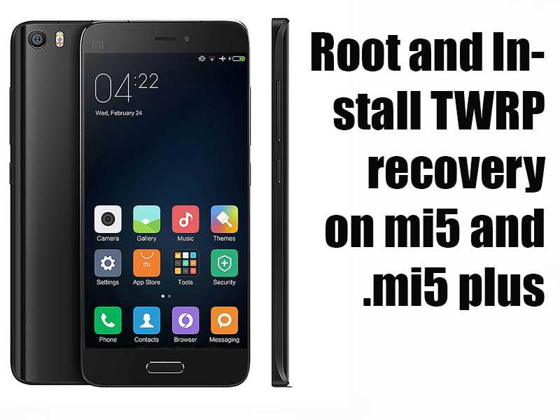 How to Root Mi5 and Mi5 Plus