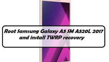 How to}Root Samsung Galaxy A5 SM A520F 2017 and Install TWRP