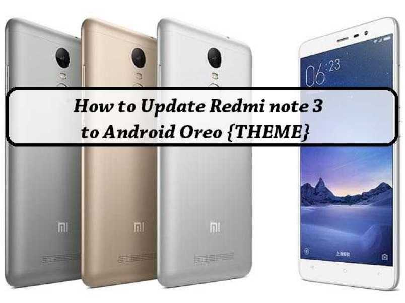 How to Update Redmi note 3 to Android 8 0 Oreo {THEME}