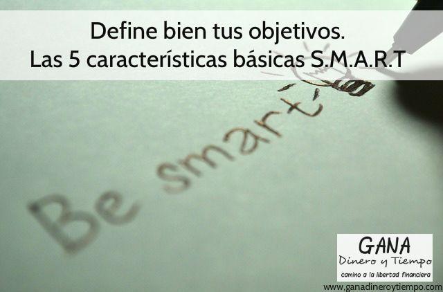 Define bien tus objetivos Las 5 características básicas SMART