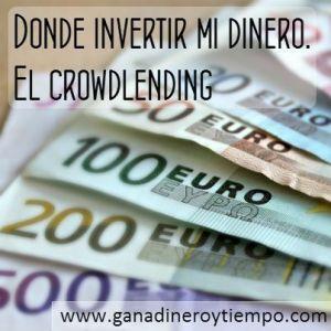Donde invertir mi dinero. El crowdlending