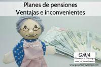 Planes de pensiones. Ventajas e inconvenientes