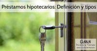 Préstamos hipotecarios: Definición y tipos
