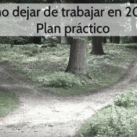 Cómo dejar de trabajar en 20 años – Plan práctico