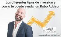 Los diferentes tipos de inversión y cómo te puede ayudar un Robo Advisor