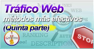 Los métodos más efectivos para llevar tráfico a tu web a tu sitio (5) [Publicidad]