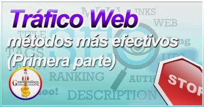 Los métodos más efectivos para llevar tráfico a tu web a tu sitio (1) [Explicación]
