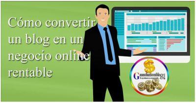 Cómo convertir un blog en un negocio online rentable  ✅✅✅
