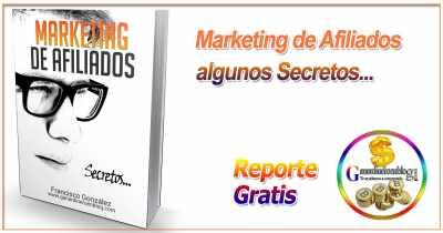 Algunos secretos del marketing de afiliados + Reporte Gratis