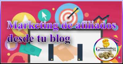 Puro marketing de afiliados desde tu blog
