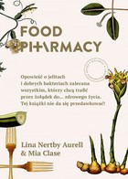 Food Pharmacy Opowieść o jelitach i dobrych bakteriach zalecana wszystkim, którzy chcą trafić przez żołądek do... zdrowego życia