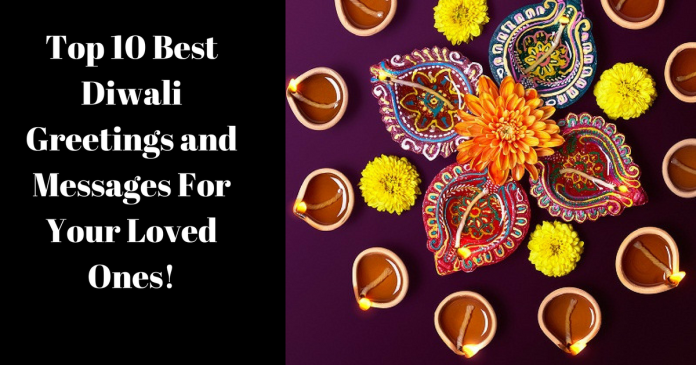 Top 10 Best Diwali Greetings and Messages For Your Loved Ones!
