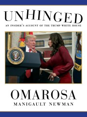 """Unhinged"" by Omarosa Manigault Newman"