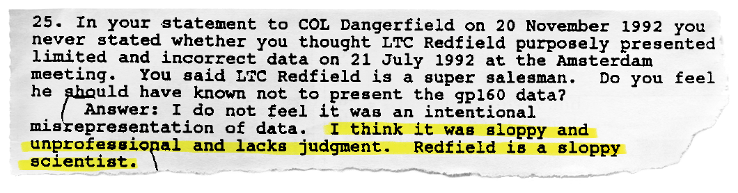 Dr. Donald Burke, Redfield's supervisor at Walter Reed, told military investigators in 1993 that he considered Redfield a sloppy scientist.