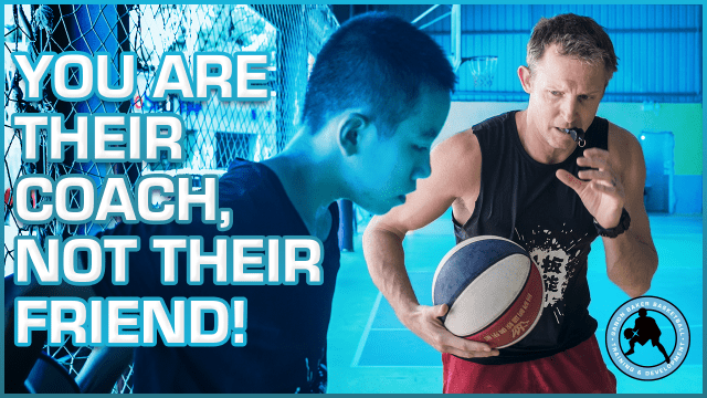 You are Their Coach, Not Their Friend! by Ganon Baker Basketball Training and Development