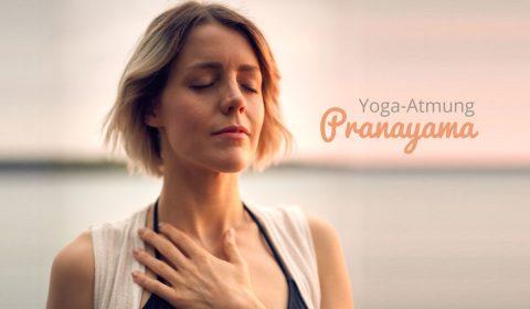 Die Yoga-Atmung - Pranayama