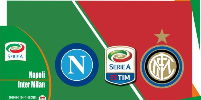 Prediksi Liga Italia: Napoli vs Inter Milan - 19 April 2021