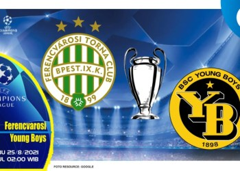 Prediksi Ferencvaros vs Young Boys - Liga Champions 25 Agustus 2021