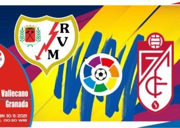 Prediksi Rayo Vallecano vs Granada - Liga Spanyol 30 Agustus 2021