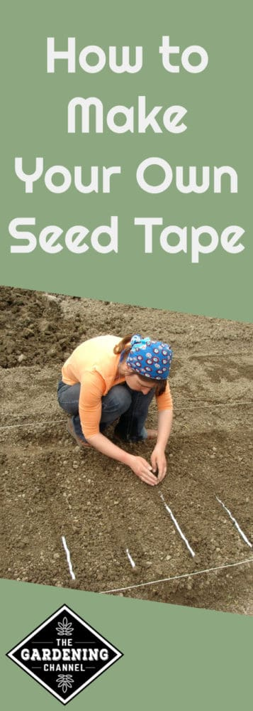 female gardener planting seed tape in garden with text overlay how to make your own seed tape