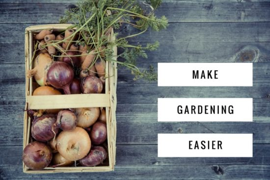 how to make gardening easier