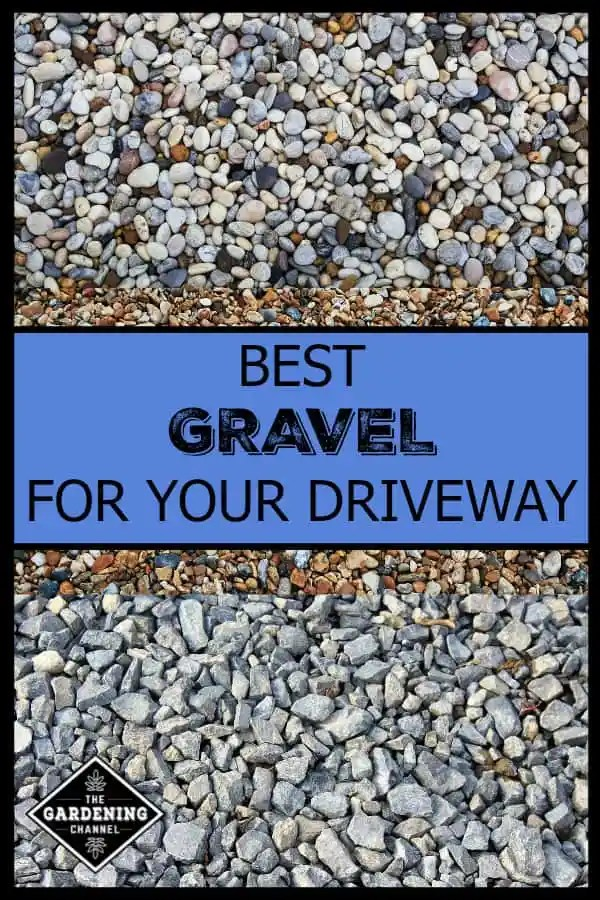 three options of gravel for driveway with text overlay best gravel for your driveway