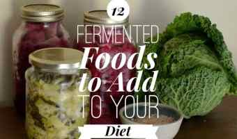 Eat These 12 Fermented Foods!