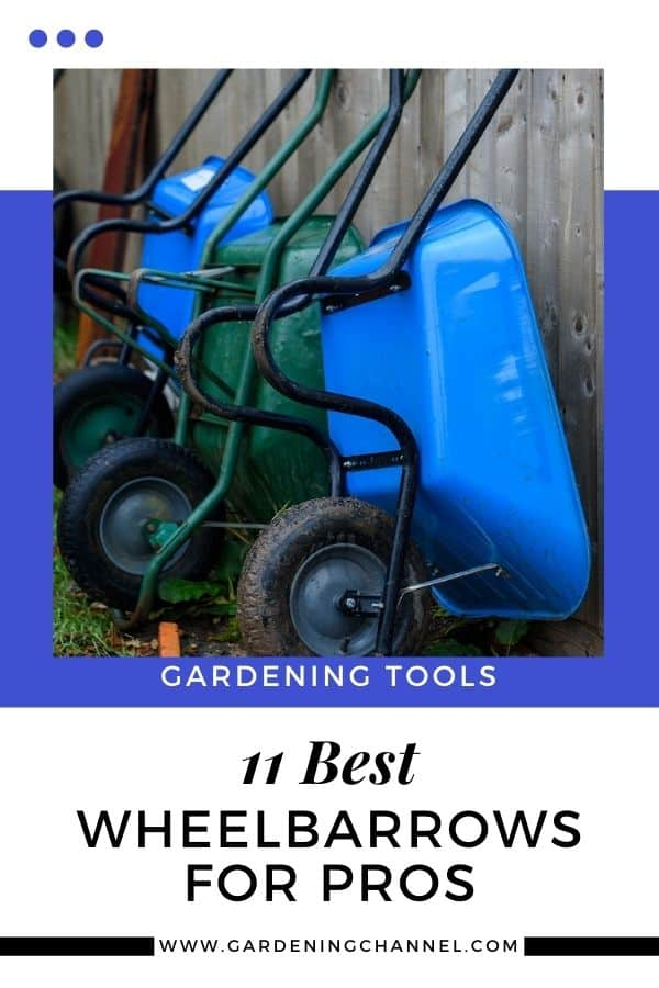 wheelbarrows against fence with text overlay eleven best wheelbarrows for pros
