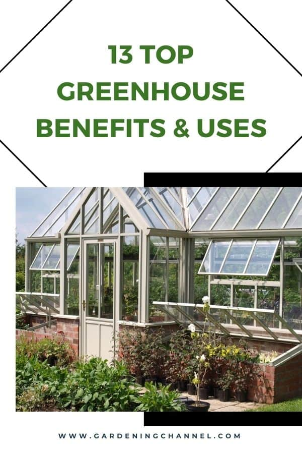 greenhouse with text overlay thirteen top greenhouse benefits and uses