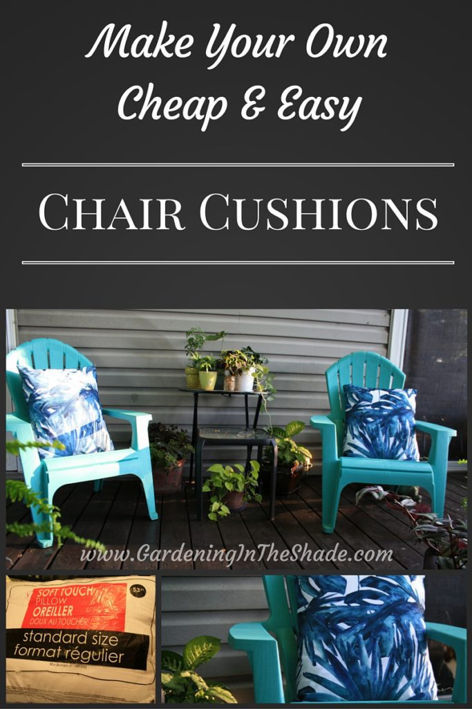 cheap and easy outdoor chair cushions gardening in the shade