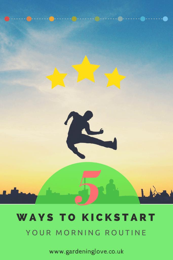 5 Ways To Kickstart your morning routine